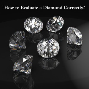 HOW TO EVALUATE A DIAMOND CORRECTLY?
